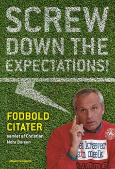 Screw down the expectations - Fodboldcitater - Christian Mohr Boisen