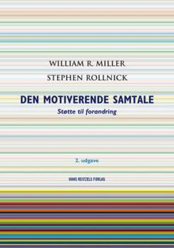 Den motiverende samtale - William R. Miller & Stephen Rollnick