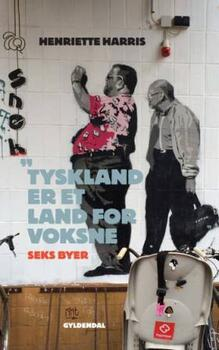 Tyskland er et land for voksne - Henriette Harris