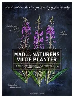 Mad med naturens vilde planter - Anne Mæhlum, Jette Dreyer Hensley og Jim Hensley