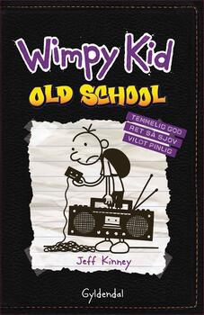 Wimpy Kid 10 - Old School - Jeff Kinney
