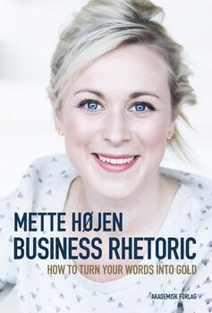 Business Rhetoric - Mette Højen
