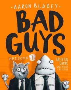 Bad Guys 1 - Aaron Blabey
