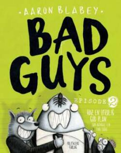 Bad Guys 2 - Aaron Blabey