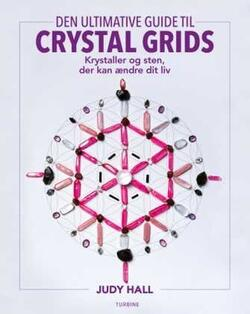 Den ultimative guide til crystal grids - Judy Hall