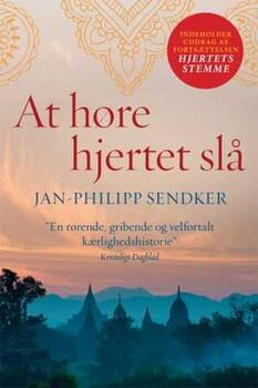 At høre hjertet slå - Burma 1 - Jan-Philipp Sendker
