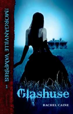 The Morganville Vampires 1: Glashuse - Rachel Caine