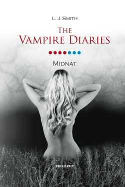 The Vampire Diaries 7: Midnat - L. J. Smith
