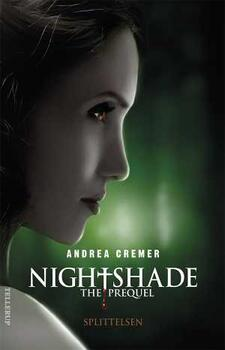 Nightshade The Prequel 1: Splittelsen - Andrea Cremer