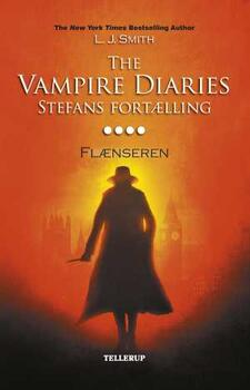 The Vampire Diaries - Stefans fortælling 4: Flænseren - L. J. Smith