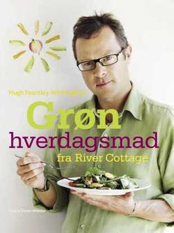 Grøn hverdagsmad fra River Cottage - Hugh Fearnley-Whittingstall