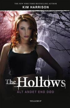 The Hollows 3: Alt andet end død - Kim Harrison