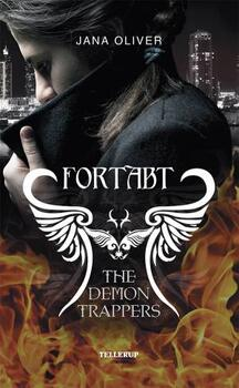 The Demon Trappers 1: Fortabt - Jana Oliver