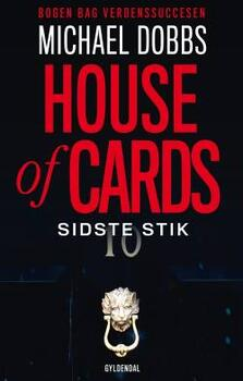 House of Cards : Sidste stik - Michael Dobbs