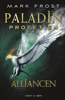 Paladin-profetien. Bog 2: Alliancen - Mark Frost