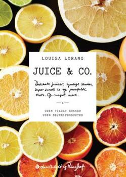 Juice & co. - Louisa Lorang