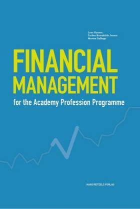 Financial Management - for the Academy Profession Programme - Lone Hansen;Torben Rosenkilde Jensen;Morten Dalbøge