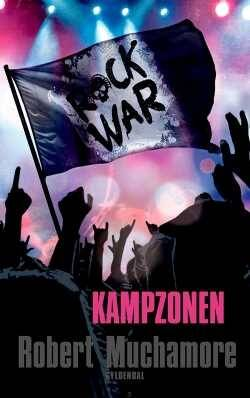Rock War 3: Kampzonen - Robert Muchamore