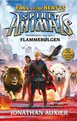 Spirit Animals - Fall of the Beasts 4: Flammebølgen - Jonathan Auxier