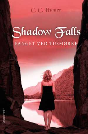 Shadow falls 3: Fanget ved tusmørke - C. C. Hunter