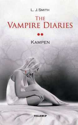 The Vampire Diaries 2: Kampen - L. J. Smith