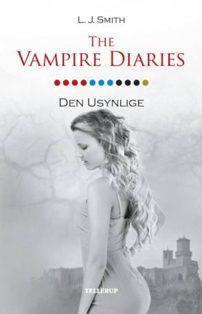The Vampire Diaries 11: Den Usynlige - L. J. Smith