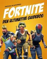 Fortnite - Den ultimative guidebog