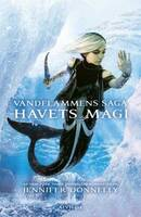 Vandflammens saga 4: Havets magi - Jennifer Donnelly