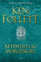 Ken Follett - Aftentid og morgengry